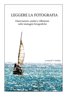 """""""Leggere la fotografia"""" (Augusto Pieroni)  a cura di V. Gerbasi - 23.06.2018"""