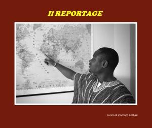 """""""Il Reportage"""" a cura di V. Gerbasi - 2.02.2019"""