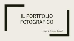 """""""Il Portfolio Fotografico"""" a cura di V. Gerbasi - 01.06.2019"""