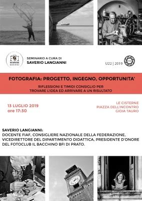 """""""Fotografia: progetto, ingegno, opportunità"""" a cura di Saverio Langianni - 13.07.2019"""
