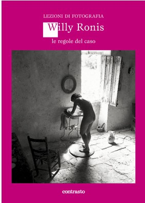 """""""Willy Ronis e Le regole del caso"""" a cura di Giuliano Monterosso - 08.02.2020"""