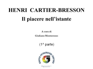 """Henri Cartier-Bresson """"Il piacere nell'istante"""" a cura di Giuliano Monterosso - 14.05.2020 (1^ parte)"""