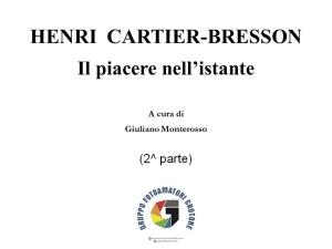 """Henri Cartier-Bresson """"Il piacere nell'istante"""" a cura di Giuliano Monterosso - 14.05.2020 (2^parte)"""