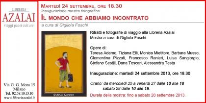 MILANO, Libreria Azalai   Il Mondo che abbiamo incontrato, 2013